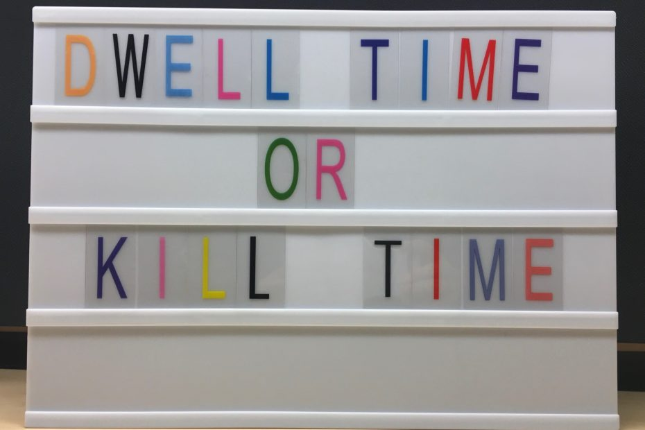 dwell time or kill time